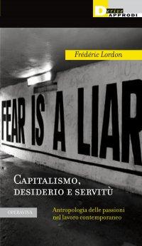 Capitalismo, desiderio e servitù